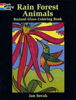 Rain Forest Animals Stained Glass Coloring Book by Jan Sovak