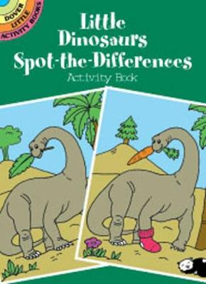 Little Dinosaurs Spot-the-Differences Activity Book by Fran Newman-D'Amico