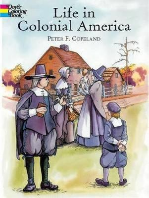 Life in Colonial America Col Bk by Peter F. Copeland