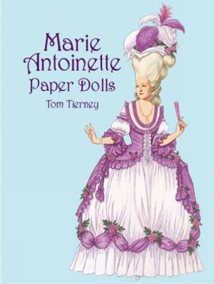 Marie Antoinette Paper Dolls by Tom Tierney