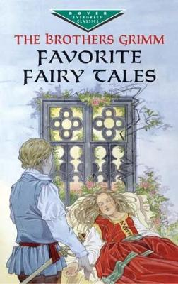 Favorite Fairy Tales by Jacob Grimm, Wilhelm Grimm