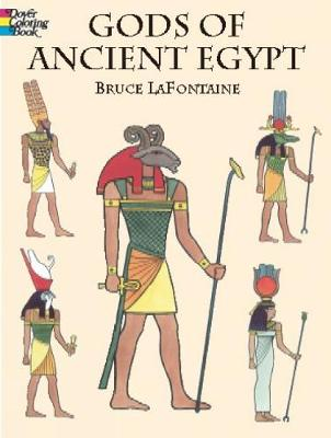 Gods of Ancient Egypt by Bruce LaFontaine