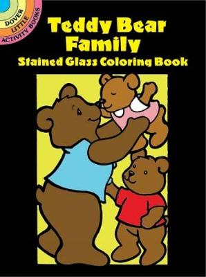 Teddy Bear Family Stained Glass Coloring Book by Cathy Beylon