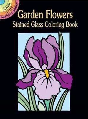 Garden Flowers Stained Glass Coloring Book by Marty Noble