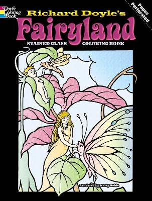 Fairyland Stained Glass Coloring Book by Richard Doyle, Marty Noble