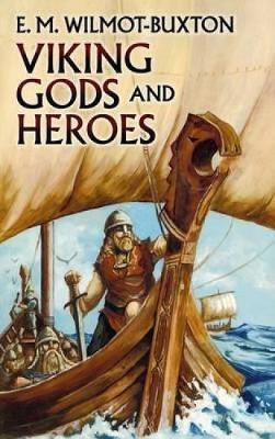 King Gods and Heros: v.i by E. M. Wilmot-Buxton