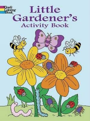 Little Gardener's Activity Book by Fran Newman-D'Amico