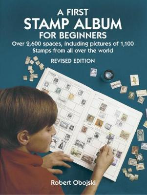 A First Stamp Album for Beginners by Robert Obojski