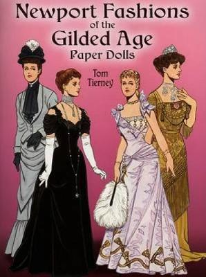 Newport Fashions of the Gilded Age Paper Dolls by Tom Tierney