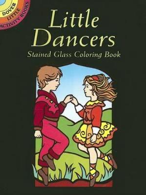 Little Dancers Stained Glass Coloring Book by Marty Noble