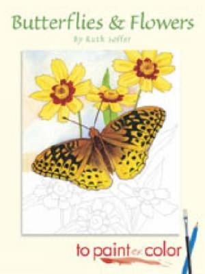 Butterflies and Flowers to Paint or Color by Ruth Soffer