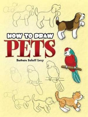 How to Draw Pets by Barbara Soloff-Levy