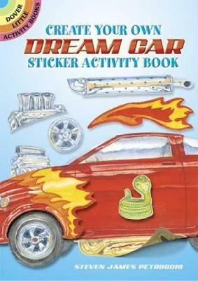 Create Your Own Dream Car Sticker Activity Book by Steven James Petruccio