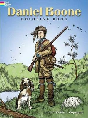 Daniel Boone Coloring Book by Peter F. Copeland