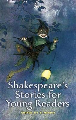 Shakespeare's Stories for Young Readers by E. Nesbit