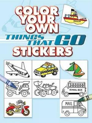 Color Your Own Things That Go Stickers by Cathy Beylon