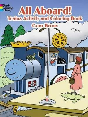 All Aboard! Trains Coloring & Activity Book by Cathy Beylon