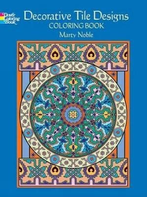 Decorative Tile Designs Coloring Book by Marty Noble