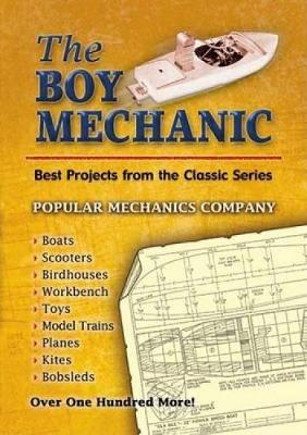 The Boy Mechanic Best Projects from the Classic Series by Popular Mechanics Company