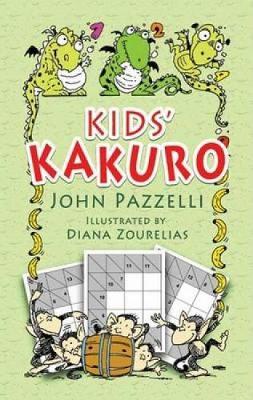 Kids' Kakuro by John Pazzelli