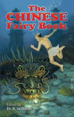 The Chinese Fairy Book by R. Wilhelm