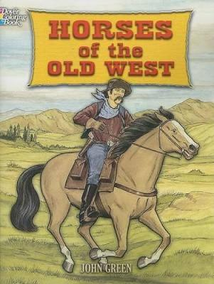 Horses of the Old West by John Green