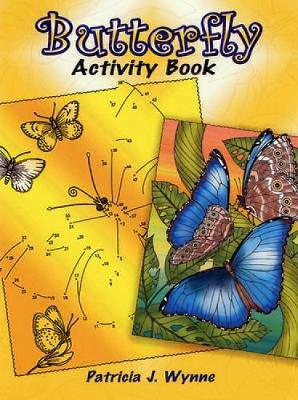Butterfly Activity Book by Patricia J. Wynne
