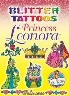 Glitter Tattoos Princess Leonora by Eileen Rudisill Miller