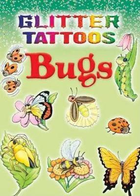 Glitter Tattoos Bugs by Cathy Beylon