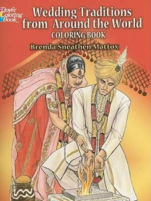 Wedding Traditions from Around the World Coloring Book by Brenda Sneathen Mattox