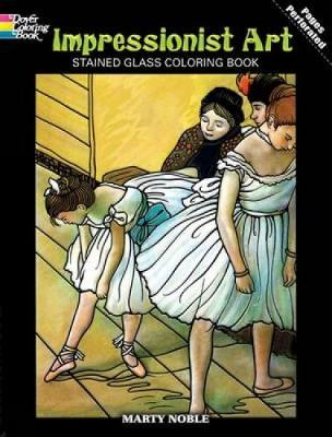 Impressionist Art Stained Glass Coloring Book by Marty Noble