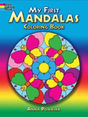 My First Mandalas Coloring Book by Anna Pomaska