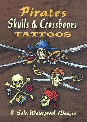 Pirates Skulls & Crossbones Tattoos by Jeff A. Menges