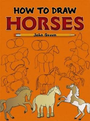 How to Draw Horses by John Green