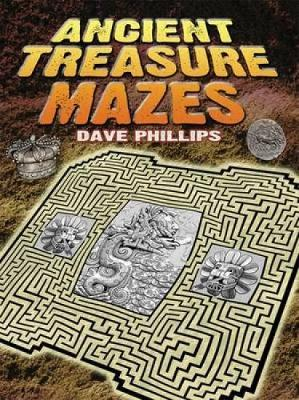 Ancient Treasure Mazes by Dave Phillips