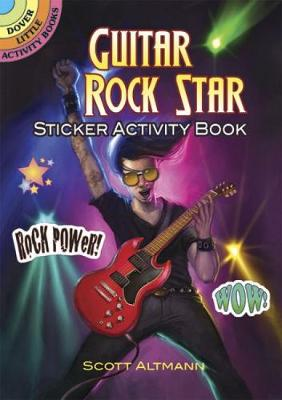 Guitar Rock Star Sticker Activity Book by Scott Altmann
