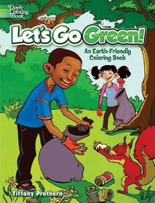 Let's Go Green! An Earth-Friendly Coloring Book by Tiffany Prothero