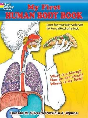 My First Human Body Book by Patricia J. Wynne, Donald M. Silver