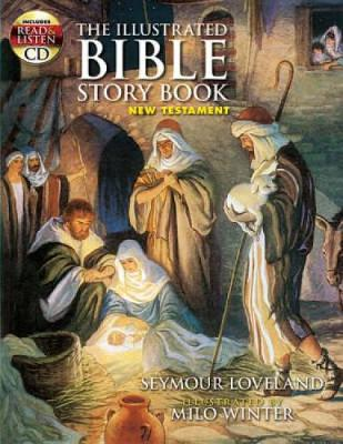 The Illustrated Bible Story Book - New Testament by Seymour Loveland