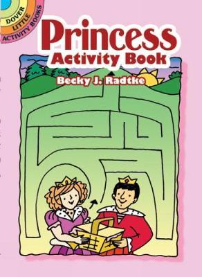 Princess Activity Book by Becky J. Radtke