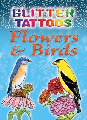 Glitter Tattoos Flowers & Birds by Ruth Soffer