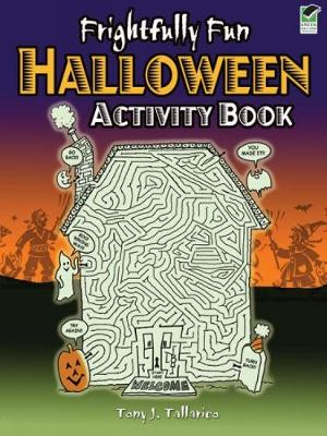 Frightfully Fun Halloween Activity Book by Tony Tallarico