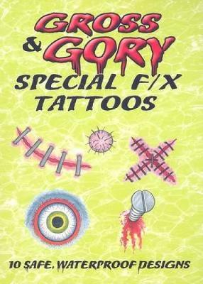 Gross & Gory Special F/X Tattoos by Albert G. Smith