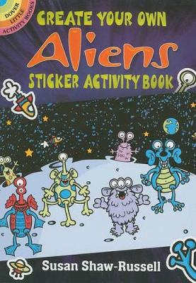 Create Your Own Aliens Sticker Activity Book by Susan Shaw-Russell