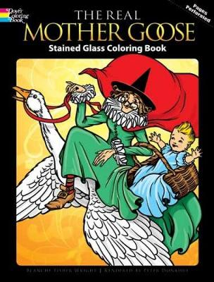 The Real Mother Goose Stained Glass Coloring Book by Blanche Fisher Wright