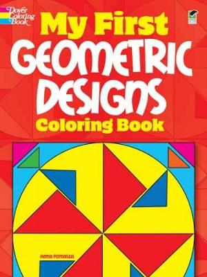 My First Geometric Designs Coloring Book by Anna Pomaska