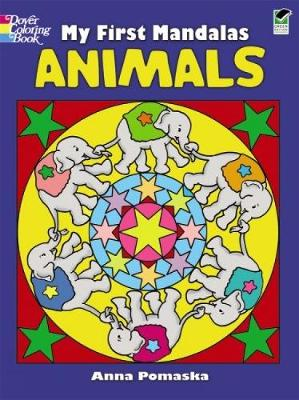 My First Mandalas Animals by Anna Pomaska