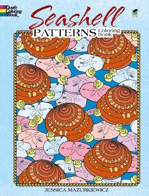Seashell Patterns Coloring Book by Jessica Mazurkiewicz