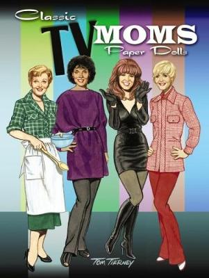 Classic TV Moms Paper Dolls by Tom Tierney