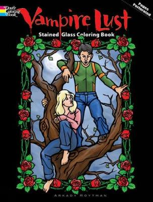 Vampire Lust Stained Glass Coloring Book by Arkady Roytman